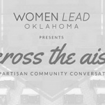 Women Lead Oklahoma Presents: Across the Aisle
