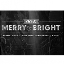 OG&E Merry & Bright Free Admission Sundays