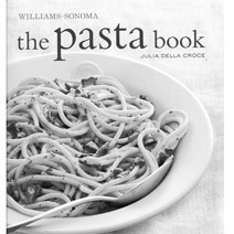 Williams-Sonoma The Pasta Book by Julia Della Croce