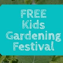 FREE Kids Gardening Festival