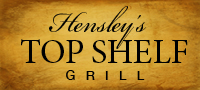 Hensley's Top Shelf Grill