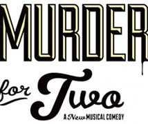 "Lyric Theatre presents: ""Murder for Two"""