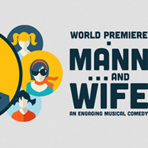 """Lyric Theatre presents: """"Mann…And Wife"""""""